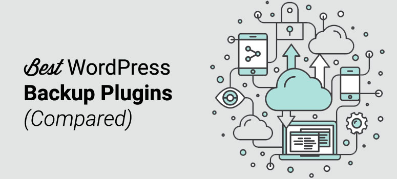b0a7c90134f7 9 Best WordPress Backup Plugins Compared (2019)