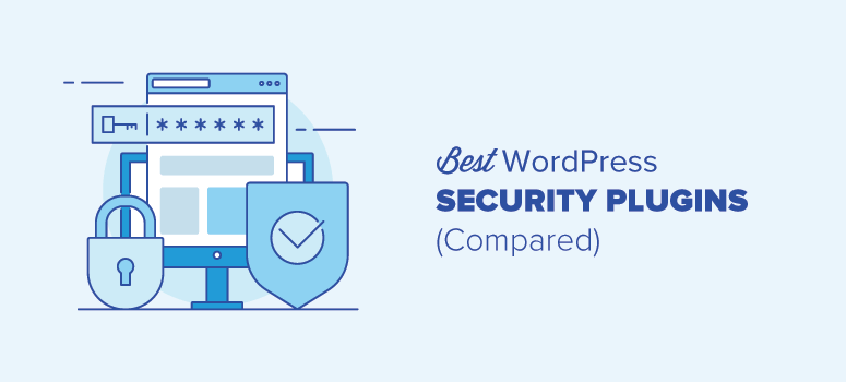 8 Best WordPress Security Plugins Compared (2019)