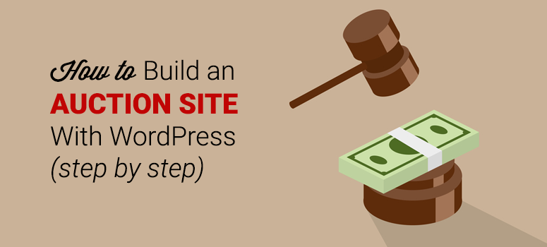 How to Build an Auction Site With WordPress (Step by Step)