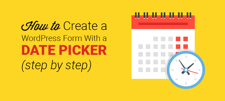 how to create a wordpress form with a date picker