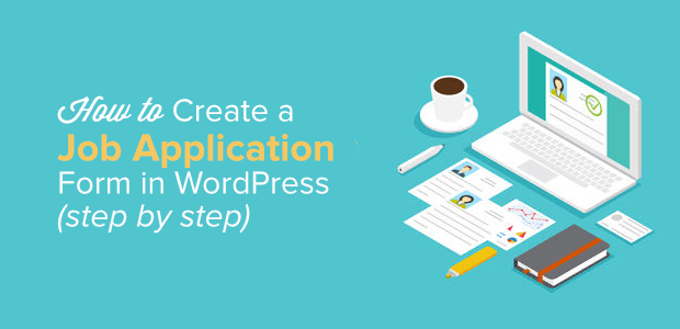 How To Create A Job Application Form In Wordpress Step By Step