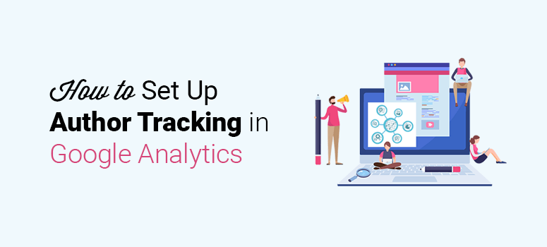 how to set up author tracking in google analytics
