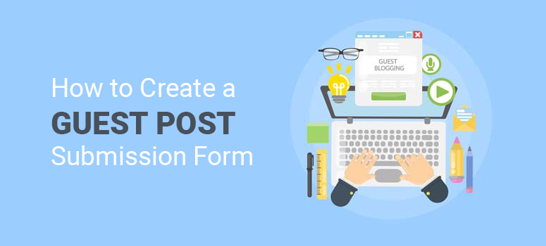 How to Create a Guest Post Submission Form