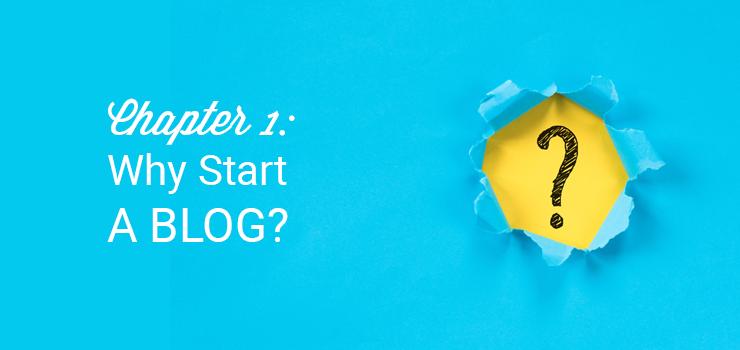 chapter 1 why start a blog