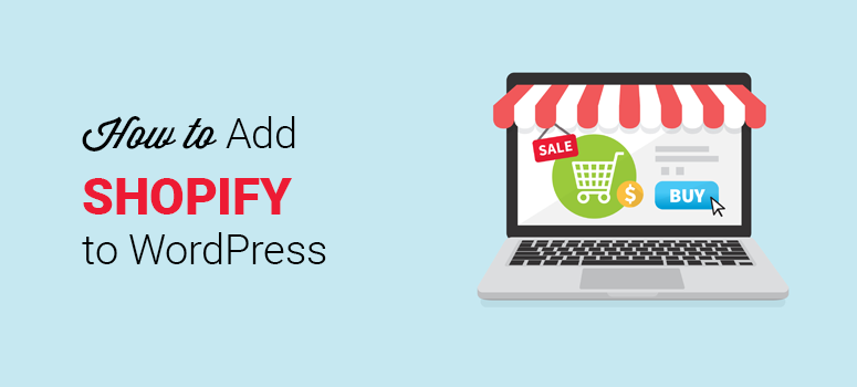 how to integrate shopify with wordpress