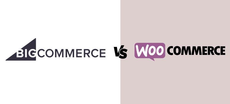 BigCommerce vs. WooCommerce: What Should You Choose?