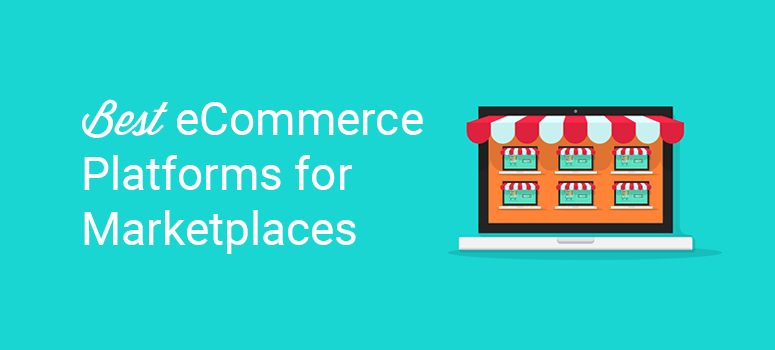 best ecommerce platforms multivendor marketplaces