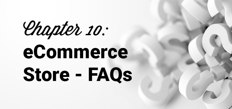 chapter 10 ecommerce store faqs