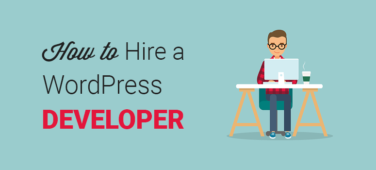 How to hire a professional WordPress developer