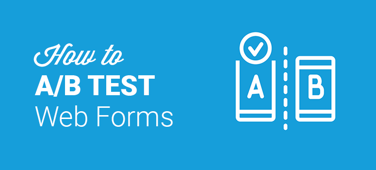 How to A/B test web forms to boost conversions