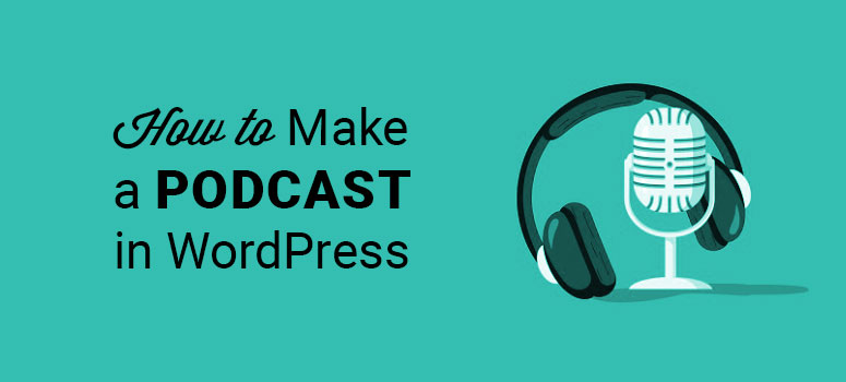 how to make a podcast with wordpress