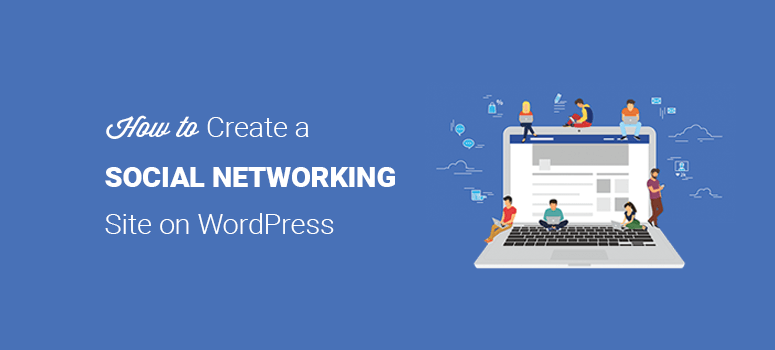 How to create a social networking site like Facebook on WordPress