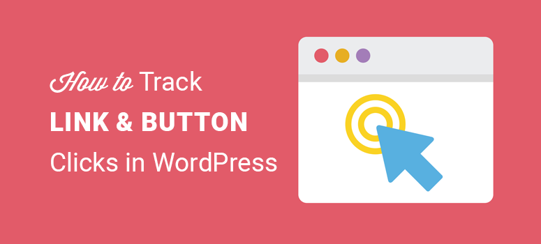 how to track link and button clicks in wordpress