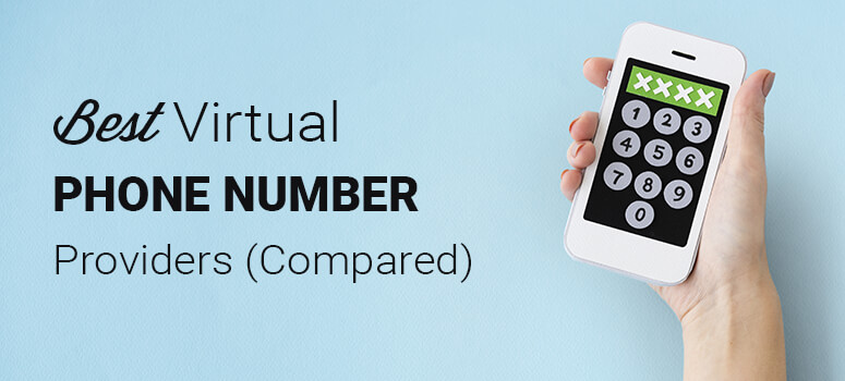 7 Best Virtual Phone Number Providers for Your Business (2020)