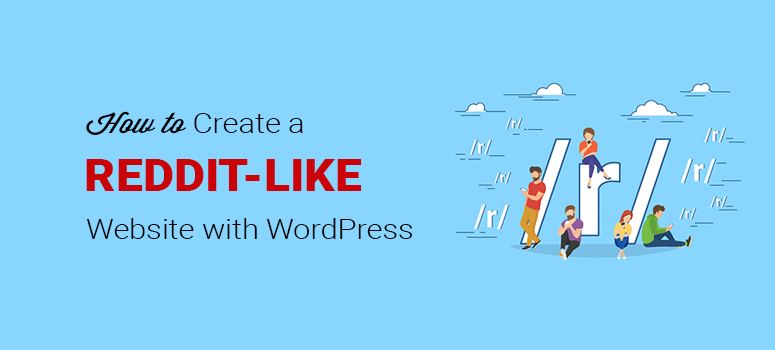 How to Create a Reddit-Like Website with WordPress
