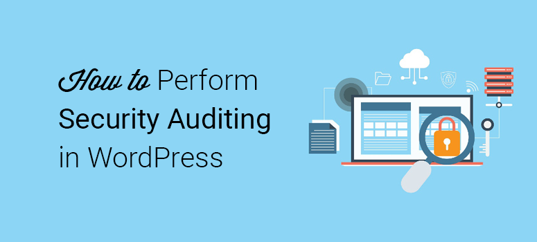 how to perform security auditing in WordPress