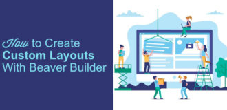custom layouts, beaver builder