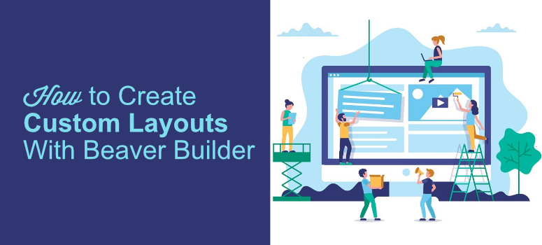 custom layouts, beaver builder