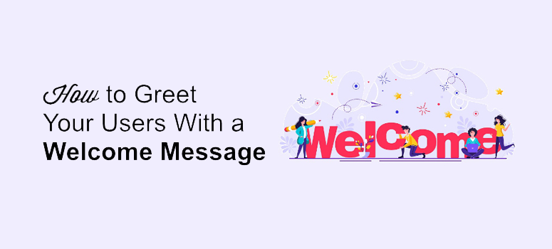 greet wordpress users with a welcome message
