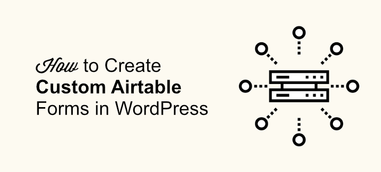 airtable form, wp airtable form, wpforms and zapier