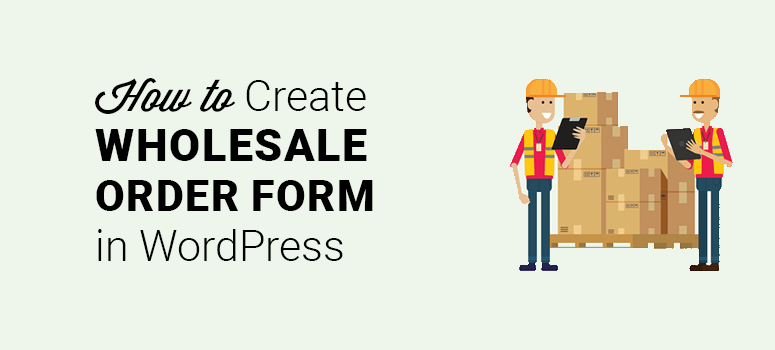 how to create a wholesale order form in wordpress
