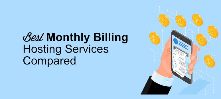 Monthly billing hosting services