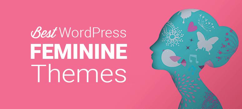 Best WordPress Feminine Themes