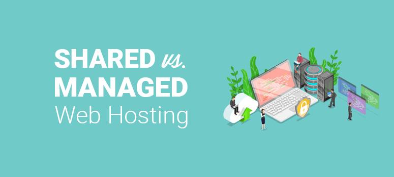 Shared vs. Managed Web Hosting