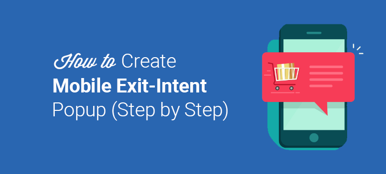 How to Create a Mobile Exit-Intent Popup