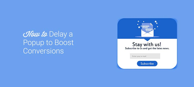 how to delay a popup to boost conversions