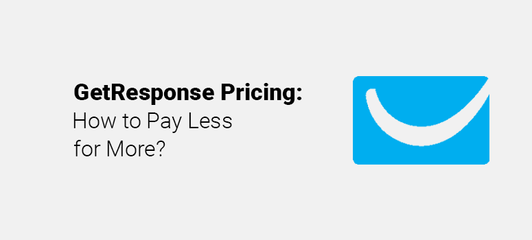 GetResponse Pricing Pay Less for More
