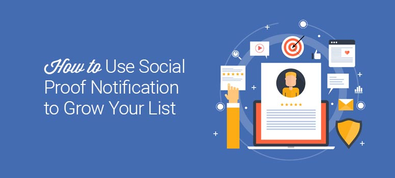 how to use social proof notification to grow your email list