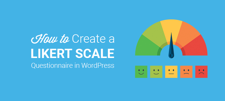 How to Create a Likert Scale Questionnaire in WordPress