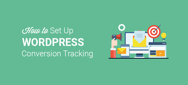 How to Set Up WordPress Conversion Tracking