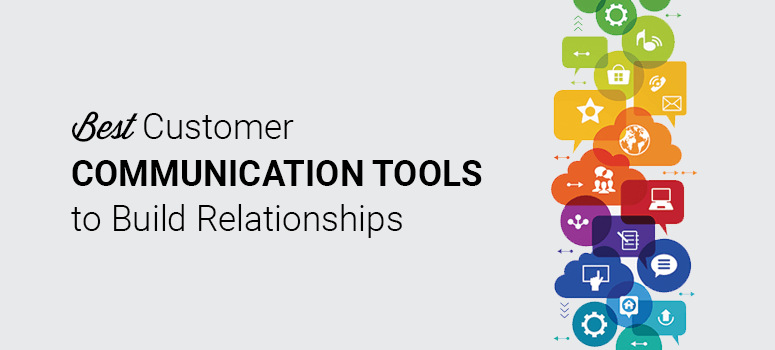 Best Customer Communication Tools to Build Relationships