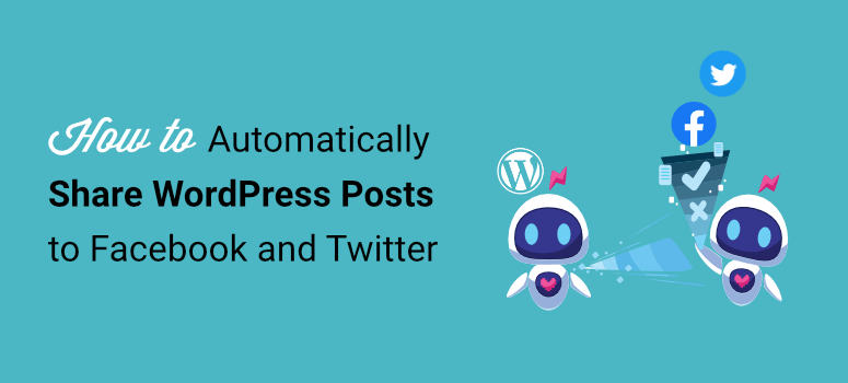 auto share wordpress posts to facebook and twitter