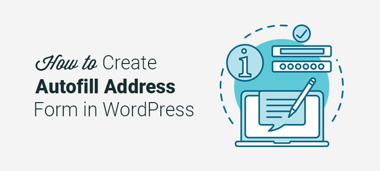 How to Create Autocomplete Address Form in WordPress