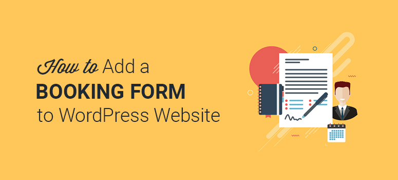How to Add a Custom Booking Form to Your WordPress Site