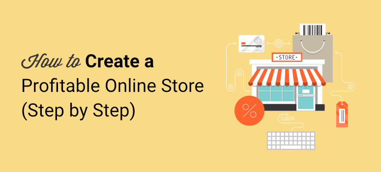 How to Create a Profitable Online Store (Step by Step)