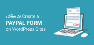 How to Create a Custom PayPal Form For WordPress Sites