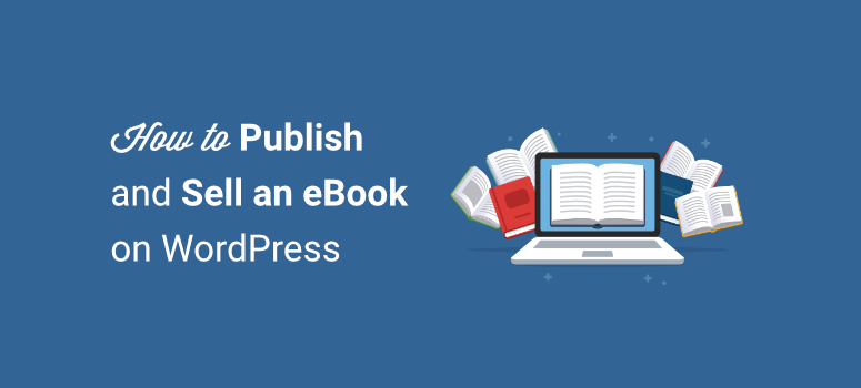 how to publish and sell an ebook on wordpress