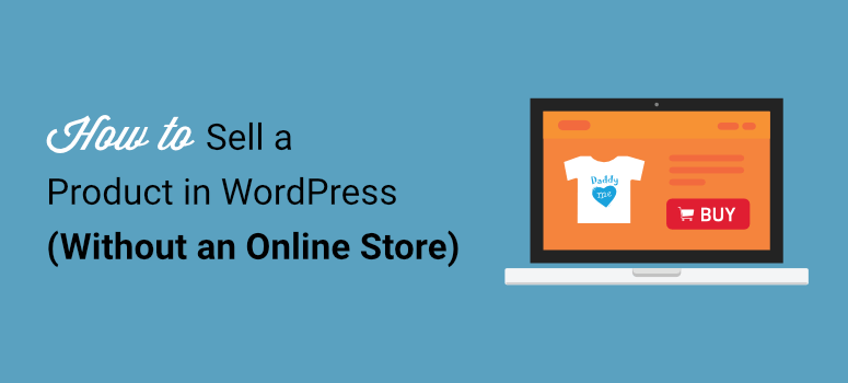 Sell a Product on Your WordPress Site (without an Online Store)
