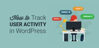 How to Track and Monitor User Activity in WordPress